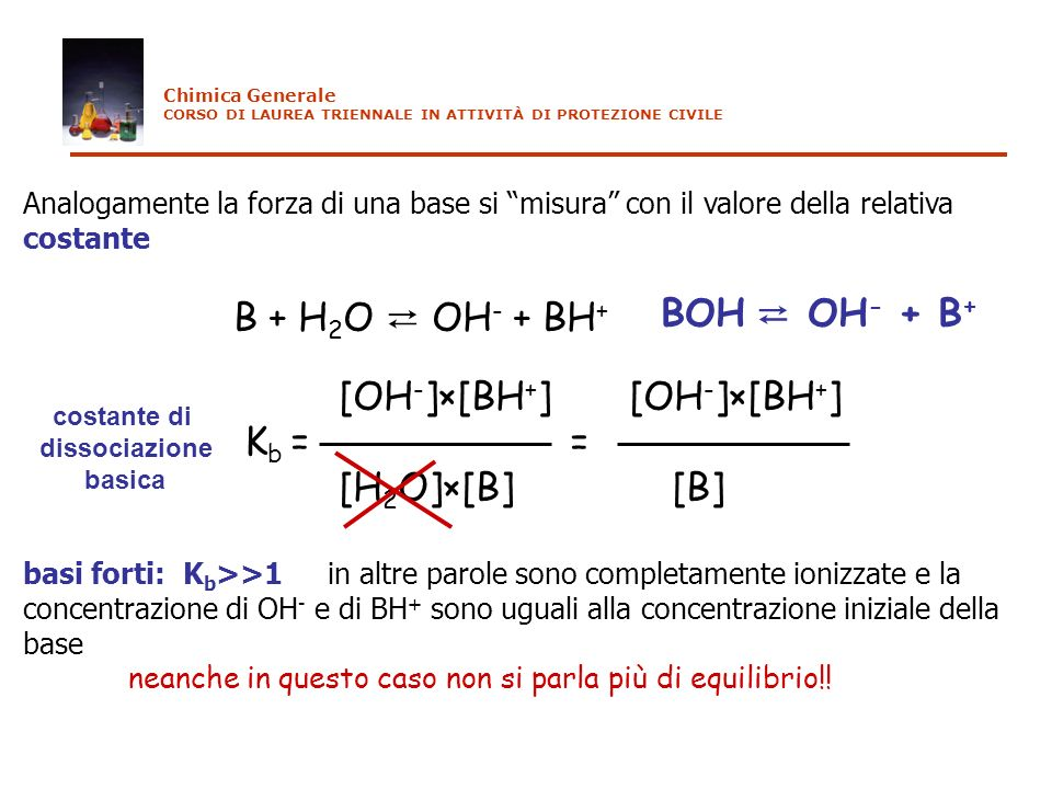 [OH-]×[BH+] [OH-]×[BH+] Kb = = [H2O]×[B] [B] BOH ⇄ OH- + B+